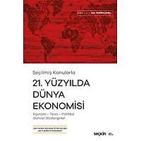 Seçkin Yayýnevi 21.Yüzyýlda Dünya Ekonomisi Kavram-Teori-Politika-Güncel Göstergeler (Aslý Yenipazarlý)