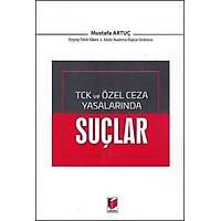 Adalet Yayýnlarý TCK ve Özel Ceza Yasalarýnda Suçlar (Mustafa Artuç)