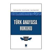 Adalet Yayýnlarý Türk Anayasa Hukuku (Bülent Yavuz-Faruk Bilir-Hasan Tunç)