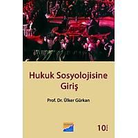 Siyasal Yayýnlarý Hukuk Sosyolojisine Giriþ-Ülker Gürkan