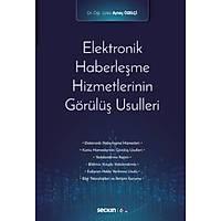 Seçkin Yayýnevi Elektronik Haberleþme Hizmetlerinin Görülüþ Usulleri (Aytaç Özelçi)
