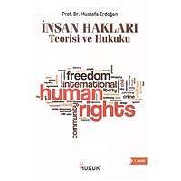 Ýnsan Haklarý Teorisi ve Hukuku (Mustafa Erdoðan) Hukuk Yayýnlarý