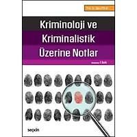 Seçkin Yayýnevi Kriminoloji ve Kriminalistik Üzerine Notlar (Oðuz Polat)