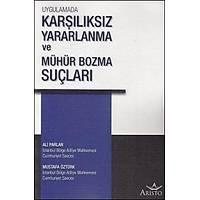 Aristo Yayýnlarý Uygulamada Karþýlýksýz Yararlanma ve Mühür Bozma Suçlarý (Ali Parlar-Mustafa Öztürk)