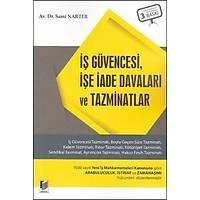Adalet Yayýnlarý Ýþ Güvencesi,Ýþe Ýade Davalarý ve Tazminatlar (Sami Narter)
