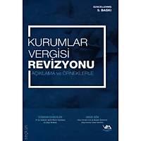 Vergi Müfettiþleri Derneði Kurumlar Vergisi Revizyonu Açýklama ve Örneklerle (Coþkun Çekiciler,Onur Gök)