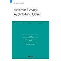 Seçkin Yayýncýlýk Hâkimin Davayý Aydýnlatma Ödevi-Medeni Usul Hukuku Monografileri-Þafak Güleç