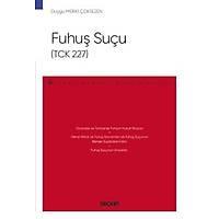 Seçkin Yayýncýlýk Fuhuþ Suçu (TCK 227) – Ceza Hukuku Monografileri-Duygu Merki Çoksezen