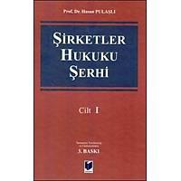 Adalet Yayýnlarý Þirketler Hukuku Þerhi (3 Cilt) Hasan Pulaþlý