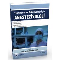 Güneþ Týp Kitabevi Teknikerler - Teknisyenler için Anestezi Melek GÜRA ÇELÝK