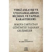 Legal Yayýncýlýk Vergi Anlayýþý ve Uygulamalarýnýn Biçimsel ve Yapýsal Karakterleri: Magna Carta'dan Günümüze Yaþanan Geliþmeler