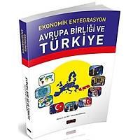 Savaþ Ekonomik Entegrasyon Avrupa Birliði ve Türkiye (Mehmet Dikkaya-Mustafa Acar)