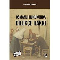 Adalet Yayýnlarý Osmanlý Hukukunda Dilekçe Hakký (Mehmet Aykanat)
