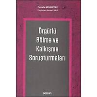 Seçkin Yayýnevi Örgütlü Bölme ve Kalkýþma Soruþturmalarý (Mustafa Arslantürk)