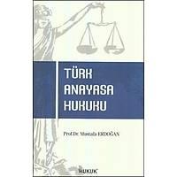 Türk Anayasa Hukuku Mustafa Erdoðan