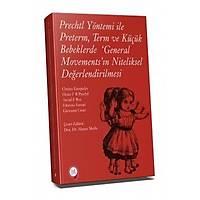 Hipokrat Kitabevi Prechtl Yöntemi ile Preterm Term ve Küçük Bebeklerde General Movementsýn Niteliksel Deðerlendirilmesi Akmer Mutlu
