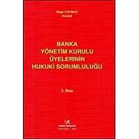 Vedat Kitapçýlýk Banka Yönetim Kurulu Üyelerinin Hukuki Sorumluluðu (Neþe Caymaz)