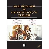 Gazi Yayýnlarý Spor Fizyolojisi ve Performans Ölçüm Testleri Mehmet Günay, Kemal Tamer, Ýbrahim Cicioðlu, Erdinç Þýktar