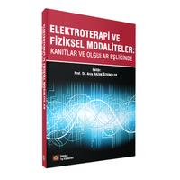 Ýstanbul Týp Elektroterapi ve Fiziksel Modaliteler: Kanýtlar ve Olgular Eþliðinde - Arzu Razak Özdinçler