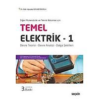 Seçkin Yayýncýlýk Temel Elektrik 1 - Diðer Mühendislik Ve Teknik Bölümleri Için-Zeki Uðurata Kocabýyýkoðlu