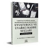 Legal Yayýncýlýk Uyuþturucu ve Uyarýcý Madde Suçlarý (Melisa Aydemir-Ferit Barut)