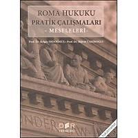 Der Yayýnlarý Roma Hukuku Pratik Çalýþmalarý - Meseleleri Belgin Erdoðmuþ, Bülent Tahiroðlu