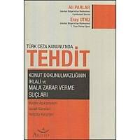 Aristo Yayýnlarý Türk Ceza Kanunu'nda Tehdit (Ali Parlar-Eray Utku)