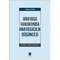 Adalet Yayýnlarý Anayasa Hukukunda Anayasacýlýk Düþüncesi (Erdoðan Keskin)