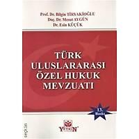 Yetkin Yayýnlarý Türk Uluslararasý Özel Hukuk Mevzuatý (Bilgin Tiryakioðlu-Esin Küçük-Mesut Aygün)