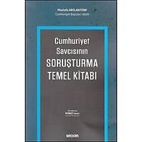 Seçkin Yayýnevi Cumhuriyet Savcýsýnýn Soruþturma Temel Kitabý (Mustafa Arslantürk)