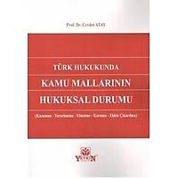 Yetkin Türk Hukukunda Kamu Mallarýnýn Hukuksal Durumu Cevdet Atay