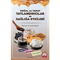 Ankara Nobel Týp Kitabevi Doðal ve Yapay Tatlandýrýcýlar ve Saðlýða Etkileri