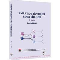 Akademisyen Kitabevi Sinir Sistemi ve Kas Fizyolojisi Temel Bilgileri