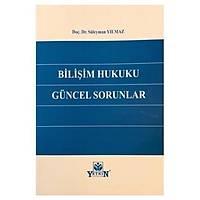 Yetkin Yayýnlarý Biliþim Hukuku Güncel Sorunlar (Süleyman Yýlmaz)