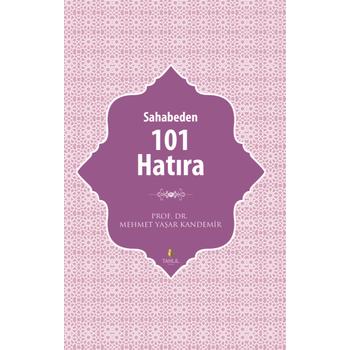 Sahabeden 101 Hatýra - Mehmet Yaþar Kandemir