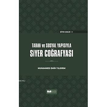 Tarihi ve Sosyal Yapýsýyla Siyer Coðrafyasý (Ciltli) - Muhammed Emin Yýldýrým
