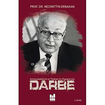 Arkasýndakilerle ve Türkiye'nin Kayýplarýyla Darbe - Necmettin Erbakan