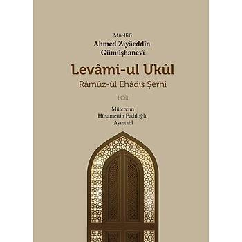Levami-ul Ukûl & Ramuzul EHadis Þerhi (1. Cilt) - Ahmed Ziyaüddin Gümüþhanevi