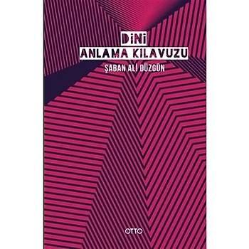 Dini Anlama Kýlavuzu - Þaban Ali Düzgün