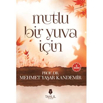 Mutlu Bir Yuva Ýçin - Mehmet Yaþar Kandemir