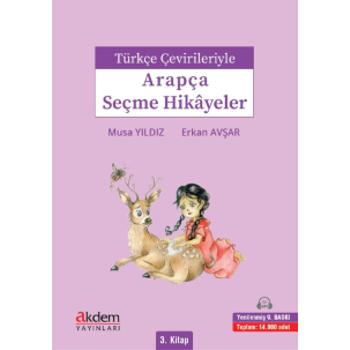 Türkçe Çevirileriyle Arapça Seçme Hikayeler 3 - Musa Yýldýz & Erkan Avþar
