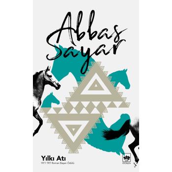 Yýlký Atý - Abbas Sayar