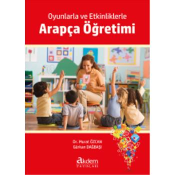 Oyunlarla ve Etkinliklerle Arapça Öðretimi - Gürkan Daðbaþý & Murat Özcan