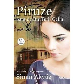 Piruze & Þam'da Bir Türk Gelin - Sinan Akyüz