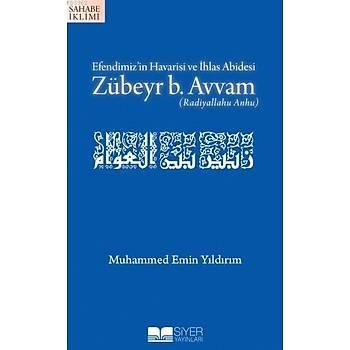 Efendimiz'in Havarisi ve Ýhlas Abidesi Zübeyr b. Avvam (r.a.) -  Muhammed Emin Yýldýrým