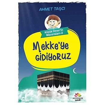 Mekke'ye Gidiyoruz - Ahmet Taþçý