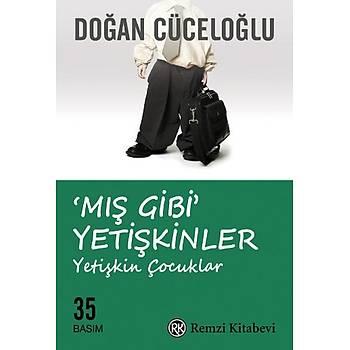 Mýþ Gibi Yetiþkinler & Yetiþkin Çocuklar - Doðan Cüceloðlu