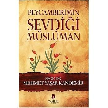 Peygamberimin Sevdiði Müslüman - Mehmet Yaþar Kandemir