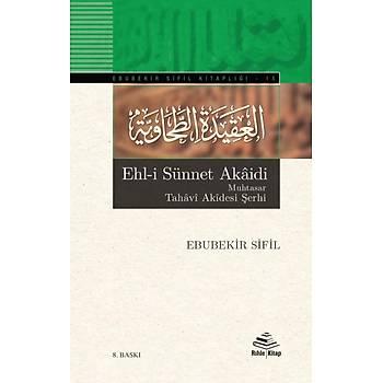 Ehli Sünnet Akaidi & Muhtasar Tahavi Akidesi Þerhi - Ebubekir Sifil