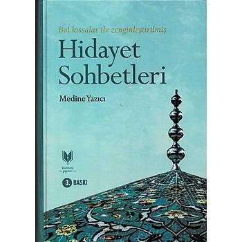 Hidayet Sohbetleri - Medine Yazýcý